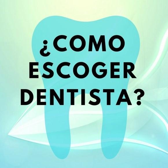 ¿Cómo escoger un buen dentista?